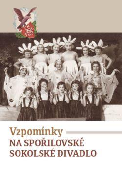 Publikace Vzpomínky na spořilovské sokolské divadlo